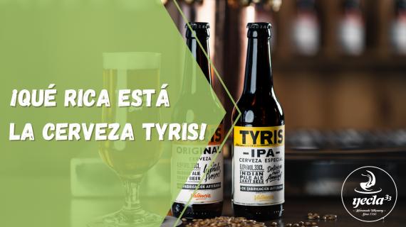 ¡Qué rica está la cerveza Tyris!